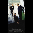 Brand new day/FIRST IMPRESSION