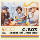 C:BOX/市井紗耶香 in CUBIC-CROSS