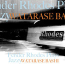 Fender Rhodes Plays Jazzy WATARASE BASHI/MAEJIMATTA QUARTET
