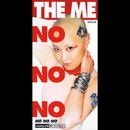 NO NO NO/THE ME