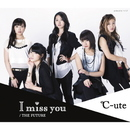 I miss you/THE FUTURE/℃-ute