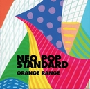 NEO POP STANDARD/ORANGE RANGE