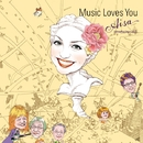 Music Loves You/Aisa introducing I.H.O.