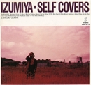 IZUMIYA-Self Covers/泉谷しげる