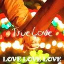 TRUE LOVE/LOVE LOVE LOVE