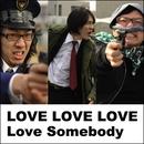 Love Somebody/LOVE LOVE LOVE
