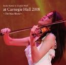川井 郁子 at カーネギーホール 2008 ~新世界~/川井 郁子