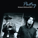 Poetry/Shima & Shikou DUO