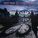 A TIME FOR LOVE/Fried Pride