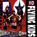 DANCE NUMBER ONE/FLYING KIDS