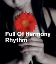Rhythm/Full Of Harmony