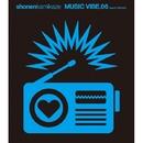 MUSIC VIBE.06 feat.DJ-SHUHO/少年カミカゼ