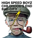 CHILDHOOD'S END/High Speed Boyz