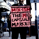 MIX - ISM/THE MAD CAPSULE  MARKET'S