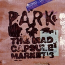 PARK/THE MAD CAPSULE  MARKET'S