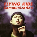 Communication/FLYING KIDS