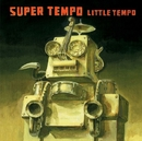 SUPER TEMPO/LITTLE TEMPO