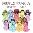 Brilliant Colors/Double Famous