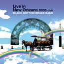 Live in New Orleans 2005. Jun/ブラック・ボトム・ブラス・バンド