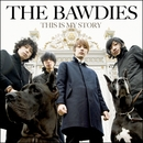THIS IS MY STORY/THE BAWDIES