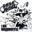 I AM RAGGAMUFFIN/ラガラボMUSIQ (BOOGIE MAN, VADER, ARM STRONG)