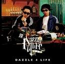 DAZZLE 4 LIFE/DAZZLE 4 LIFE