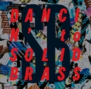 DANCIN'  to  SOLID BRASS/ソリッドブラス
