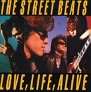 LOVE, LIFE, ALIVE/THE STREET BEATS