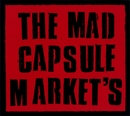 THE  MAD  CAPSULE  MARKET'S/THE MAD CAPSULE  MARKET'S