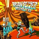 ベスト・オブ・ザ・ビッグ・バンド/The Brian Setzer Orchestra