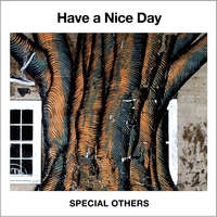 Have a Nice Day/SPECIAL OTHERS