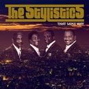 ザット・セイム・ウェイ/The Stylistics