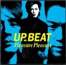 PLEASURE PLEASURE/UP-BEAT