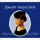 Miss AOI - Bonjour,Paris!/手嶌 葵