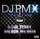 At The Party feat. G. CUE, TERRY, BIG RON, Ms. OOJA/DJ PMX