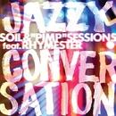 """ジャズィ・カンヴァセイション/SOIL &""""PIMP""""SESSIONS feat. RHYMESTER"""
