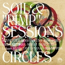 "CIRCLES/SOIL &""PIMP""SESSIONS"