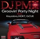 Groovin' Party Night feat. Kayzabro, HOKT, G. CUE/DJ PMX