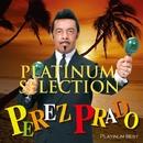 <プラチナム・ベスト~プラチナム・セレクション~>ペレス・プラード楽団/ペレス・プラード楽団