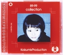 89 - 99 COLLECTION/KOIZUMIX  PRODUCTION