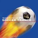 TRANCE HEAVEN meets超ワールドサッカー SOCCER TRANCE(フルバージョン)/V.A.