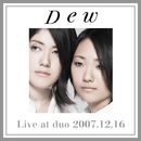 Live at duo 2007.12.16/Dew
