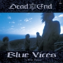 BLUE VICES/DEAD END