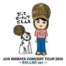 JUN SHIBATA CONCERT TOUR 2010~ROCK ver.~/柴田 淳