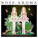 ROSE AROMA/ROSE AROMA