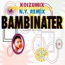 KOIZUMIX PRODUCTION VOL.1 (N.Y. REMIX OF BAMBINATER)/小泉 今日子(KOIZUMIX PRODUCTION)