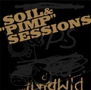 "PIMPIN'/SOIL &""PIMP""SESSIONS"