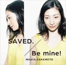 「いなり、こんこん、恋いろは。」エンディングテーマ/「世界征服~謀略のズヴィズダー~」オープニングテーマ SAVED. / Be mine!/坂本 真綾