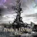 PERFECT FANTASY/LM.C