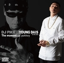 The moment feat. pukkey/DJ PMX × YOUNG DAIS